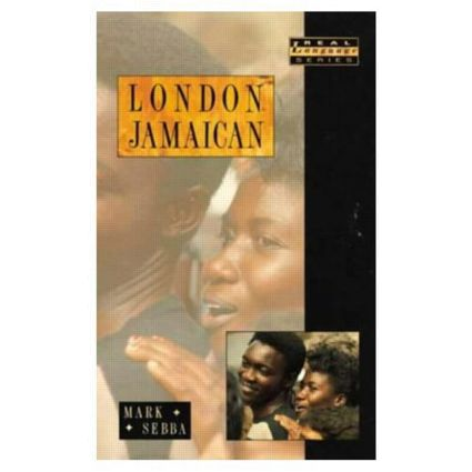 London Jamaican: Language System in Interaction, 1st Edition (Paperback) book cover