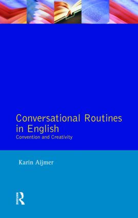 Conversational Routines in English: Convention and Creativity, 1st Edition (Paperback) book cover