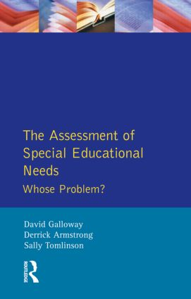 The Assessment of Special Educational Needs: Whose Problem?, 1st Edition (Paperback) book cover