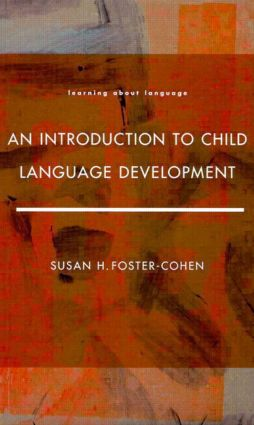 An Introduction to Child Language Development: 1st Edition (Paperback) book cover