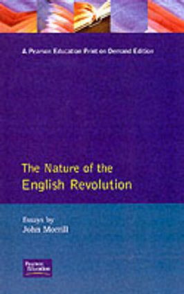 The Nature of the English Revolution: 1st Edition (Paperback) book cover