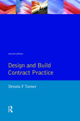 Design and Build Contract Practice: 2nd Edition (Paperback) book cover
