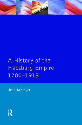 The Habsburg Empire 1700-1918: 1st Edition (Paperback) book cover