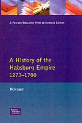 A History of the Habsburg Empire 1273-1700: 1st Edition (Paperback) book cover