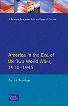The Longman Companion to America in the Era of the Two World Wars, 1910-1945: 1st Edition (Paperback) book cover