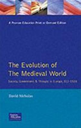 The Evolution of the Medieval World: Society, Government & Thought in Europe 312-1500, 1st Edition (Paperback) book cover