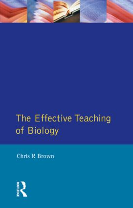The Effective Teaching of Biology (Hardback) book cover