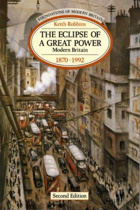 The Eclipse of a Great Power: Modern Britain 1870-1992, 2nd Edition (Paperback) book cover