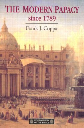 The Modern Papacy, 1798-1995: 1st Edition (Paperback) book cover