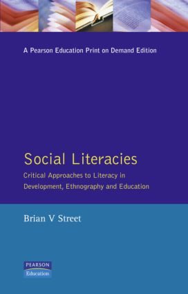 Social Literacies: Critical Approaches to Literacy in Development, Ethnography and Education, 1st Edition (Paperback) book cover