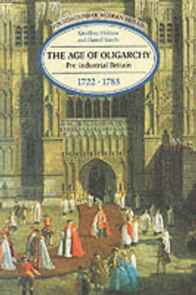 The Age of Oligarchy: Pre-Industrial Britain 1722-1783, 1st Edition (Paperback) book cover