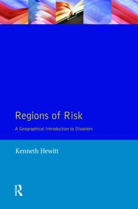 Regions of Risk: A Geographical Introduction to Disasters book cover