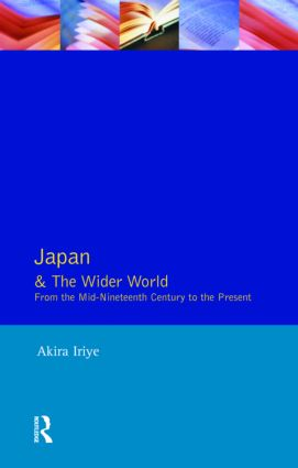 Japan and the Wider World: From the Mid-Nineteenth Century to the Present, 1st Edition (Paperback) book cover