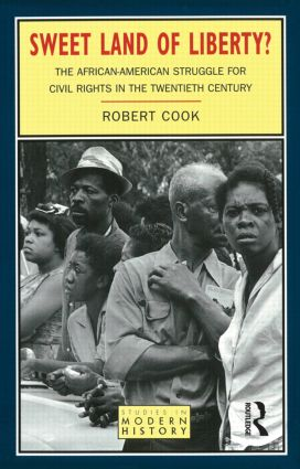 Sweet Land of Liberty?: The African-American Struggle for Civil Rights in the Twentieth Century, 1st Edition (Paperback) book cover
