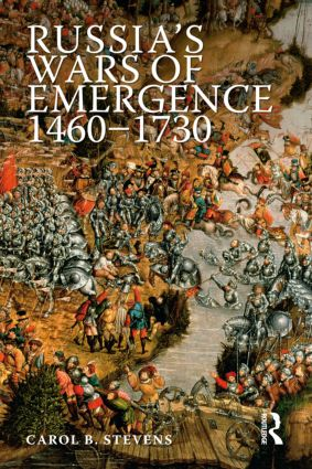 Russia's Wars of Emergence 1460-1730: 1st Edition (Paperback) book cover