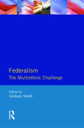 Federalism: The Multiethnic Challenge, 1st Edition (Paperback) book cover