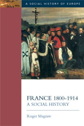 France, 1800-1914: A Social History, 1st Edition (Paperback) book cover