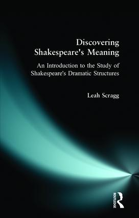 Discovering Shakespeare's Meaning: An Introduction to the Study of Shakespeare's Dramatic Structures, 1st Edition (Paperback) book cover