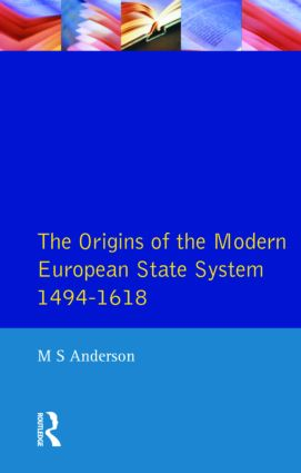 The Origins of the Modern European State System, 1494-1618: 1st Edition (Paperback) book cover