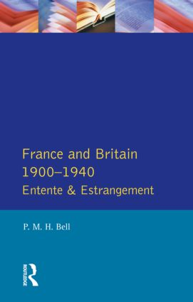 France and Britain, 1900-1940: Entente and Estrangement, 1st Edition (Paperback) book cover