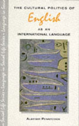 The Cultural Politics of English as an International Language: 1st Edition (Paperback) book cover