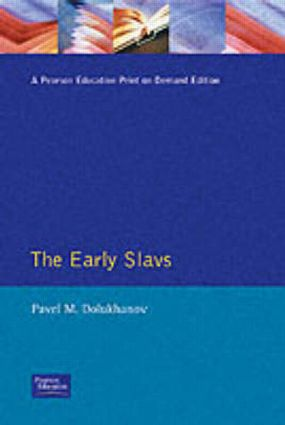 The Early Slavs: Eastern Europe from the Initial Settlement to the Kievan Rus, 1st Edition (Paperback) book cover