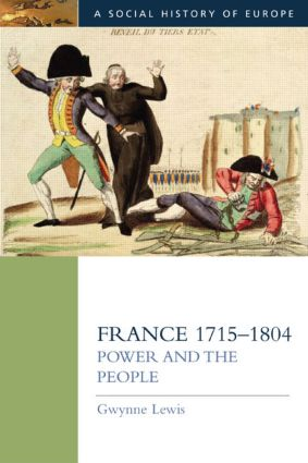 France 1715-1804: Power and the People, 1st Edition (Paperback) book cover