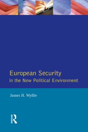 European Security in the New Political Environment: 1st Edition (Paperback) book cover