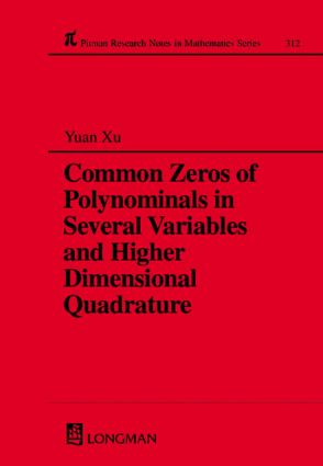 Common Zeros of Polynominals in Several Variables and Higher Dimensional Quadrature: 1st Edition (Paperback) book cover