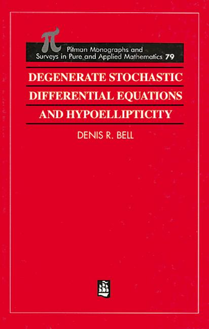 Degenerate Stochastic Differential Equations and Hypoellipticity: 1st Edition (Hardback) book cover