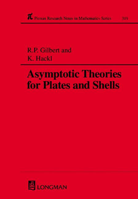 Asymptotic Theories for Plates and Shells: 1st Edition (Hardback) book cover