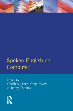 Spoken English on Computer: Transcription, Mark-Up and Application, 1st Edition (Paperback) book cover