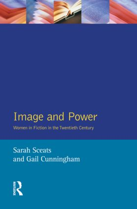 Image and Power: Women in Fiction in the Twentieth Century, 1st Edition (Paperback) book cover