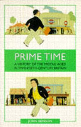 Prime Time: A History of the Middle Aged in Twentieth-Century Britain, 1st Edition (Paperback) book cover