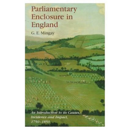 Parliamentary Enclosure in England: An Introduction to its Causes, Incidence and Impact, 1750-1850 book cover