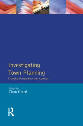 Investigating Town Planning: Changing Perspectives and Agendas book cover