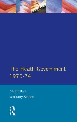 The Heath Government 1970-74: A Reappraisal, 1st Edition (Paperback) book cover
