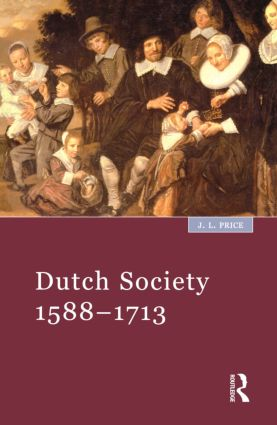 Dutch Society: 1588-1713, 1st Edition (Paperback) book cover