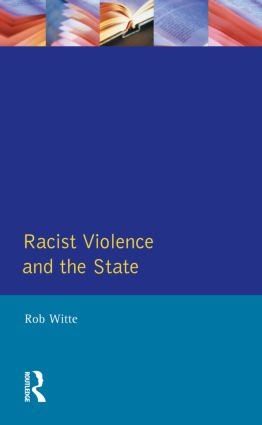 Racist Violence and the State: A comparative Analysis of Britain, France and the Netherlands book cover