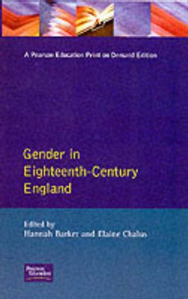Gender in Eighteenth-Century England: Roles, Representations and Responsibilities, 1st Edition (Paperback) book cover