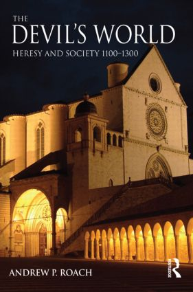 The Devil's World: Heresy and Society 1100-1300 book cover