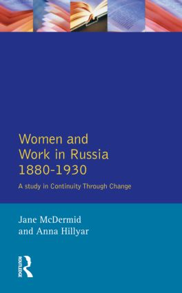 Women and Work in Russia, 1880-1930: A Study in Continuity Through Change, 1st Edition (Paperback) book cover
