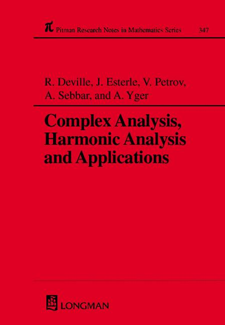 Complex Analysis, Harmonic Analysis and Applications: 1st Edition (Hardback) book cover