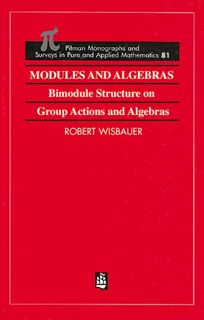 Modules and Algebras: Bimodule Structure on Group Actions and Algebras, 1st Edition (Hardback) book cover