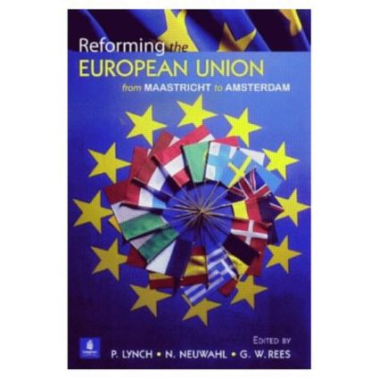 Reforming the European Union: From Maastricht to Amsterdam, 1st Edition (Paperback) book cover
