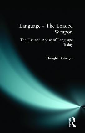 Language - The Loaded Weapon: The Use and Abuse of Language Today, 1st Edition (Paperback) book cover