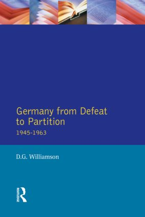 Germany from Defeat to Partition, 1945-1963: 1st Edition (Paperback) book cover