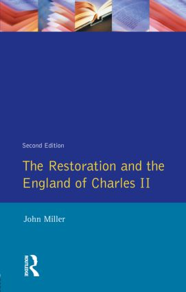 The Restoration and the England of Charles II: 2nd Edition (Paperback) book cover