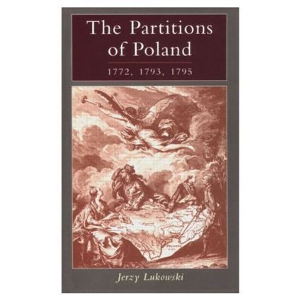 The Partitions of Poland 1772, 1793, 1795: 1st Edition (Paperback) book cover