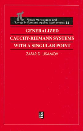 Generalized Cauchy-Riemann Systems with a Singular Point: 1st Edition (Hardback) book cover